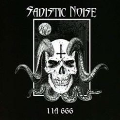 SADISTIC NOISE - 11 A 666