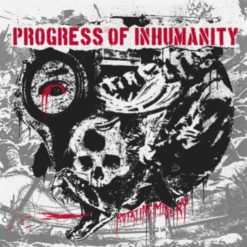PROGRESS Of INHUMANITY - Rotating Misery