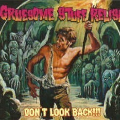 GRUESOME STUFF RELISH - Don´t Look Back!!!
